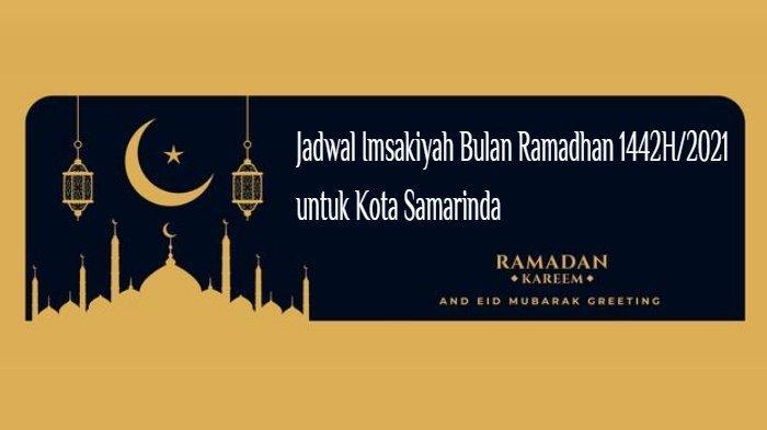 Jadwal Imsak dan Buka Puasa di Samarinda Kaltim, Jumat 16 April 2021 Dilengkapi Bacaan Niat Puasa